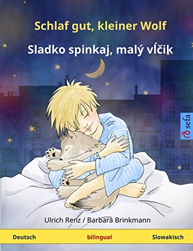 9783739941011: Schlaf gut, kleiner Wolf – Sladko spinkaj, maly vlcik. Zweisprachiges Kinderbuch (Deutsch – Slowakisch) (www.childrens-books-bilingual.com)