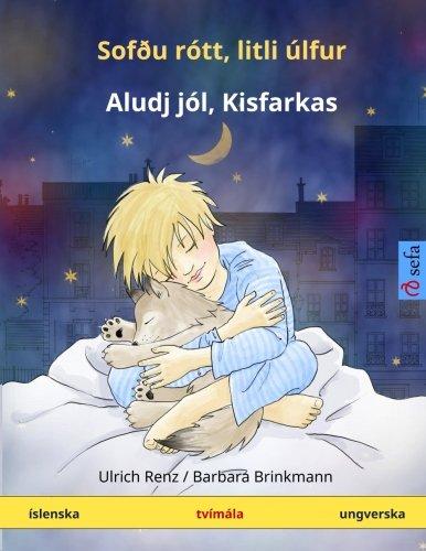 9783739942995: Sofðu rótt, litli úlfur – Aludj jól, Kisfarkas. Tvímála barnabók (Íslenska – ungverska) (www.childrens-books-bilingual.com) (Icelandic Edition)