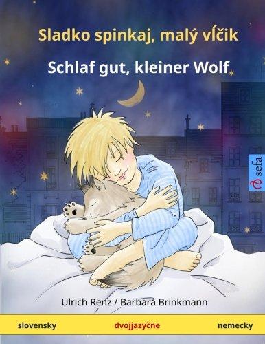 9783739946481: Sladko spinkaj, mali vltchik - Schlaf gut, kleiner Wolf. Bilingual children's book (slovensky - nemecky) (www.childrens-books-bilingual.com)