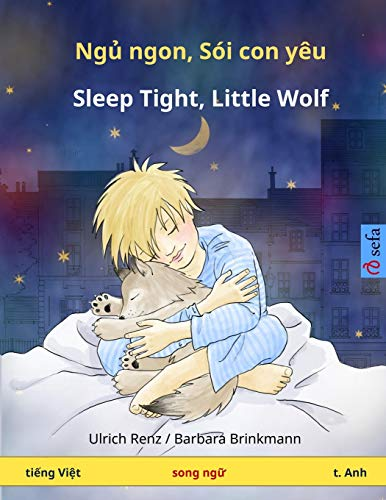 Nyuu nyong, kong shoi nyo oy - Sleep Tight, Little Wolf. Bilingual Children's Book (Vietnamese...