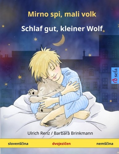 9783739952109: Mirno spi, mali volk - Schlaf gut, kleiner Wolf. Bilingual Children's Book (Slovenian - German) (www.childrens-books-bilingual.com) (Slovene Edition)