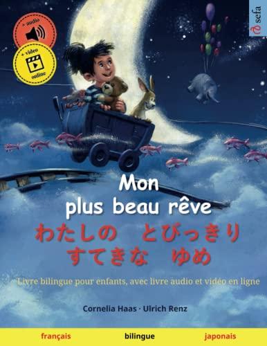 9783739962740: Mon plus beau rêve – わたしの とびっきり すてきな ゆめ (français – japonais): Livre bilingue pour enfants, avec livre audio à télécharger