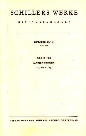 Schillers Werke. Nationalausgabe: Band 2, Teil II A: Gedichte. Anmerkungen zu Band 1. (German ...