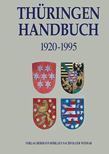 9783740009625: Thüringen - Handbuch: Territorium, Verfassung, Parlament, Regierung und Verwaltung in Thüringen 1920-1995 (Veröffentlichungen aus Thüringischen Staatsarchiven)