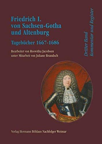 9783740010331: Friedrich I. von Sachsen-Gotha und Altenburg 1667/1669 bis 1686. Tagebücher / Friedrich I. von Sachsen-Gotha und Altenburg: Tagebücher 1667 bis 1686. Kommentar und Register