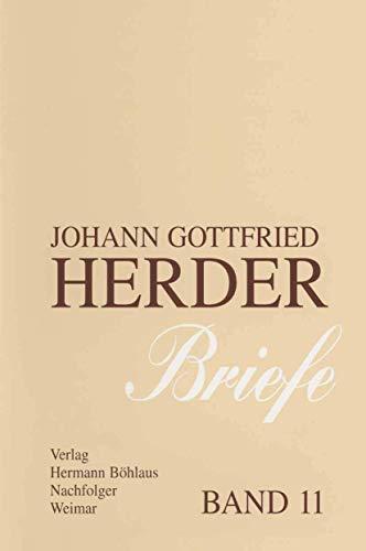 Johann Gottfried Herder. Briefe.: Elfter Band: Kommentar zu den Bänden 1-3 (1763?1776) (J.G. Herder...