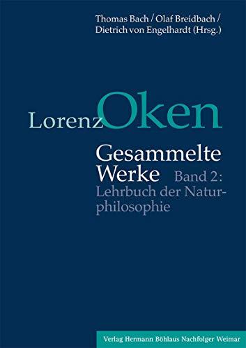 Lorenz Oken - Gesammelte Werke 2. Lehrbuch der Naturphilosophie: Thomas Bach