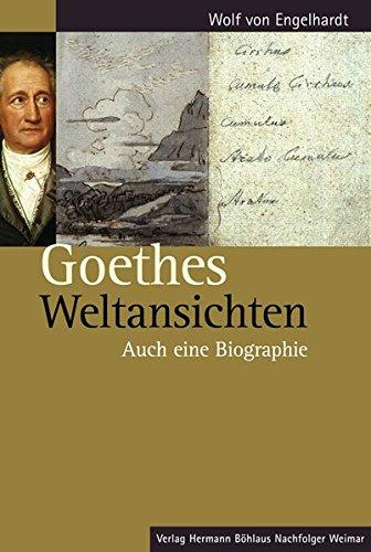 Goethes Weltansichten: Wolf von Engelhardt