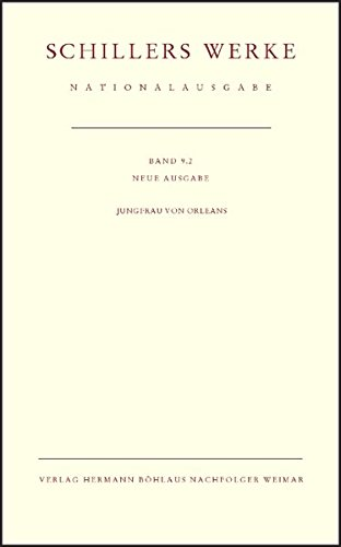 Schillers Werke, Nationalausgabe Jungfrau von Orleans: Friedrich von Schiller