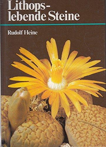 Lithops - lebende Steine.: Heine, Rudolf