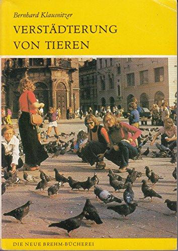 9783740300197: Verstädterung von Tieren (Die Neue Brehm-Bücherei) (German Edition)