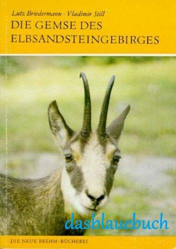Die Gemse des Elbsandsteingebirges. Neue Brehm Bücherei Band 493: Briedermann, Dr. Lutz / ...