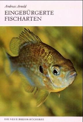 9783740302368: Eingeb�rgerte Fischarten. Zur Biologie und Verbreitung allochthoner Wildfische in Europa
