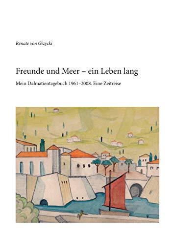 Freunde Und Meer - Ein Leben Lang: Gizycki, Renate Von