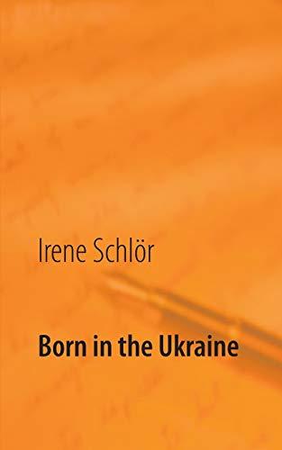 9783740753184: Born in the Ukraine: Based on authentic memoirs