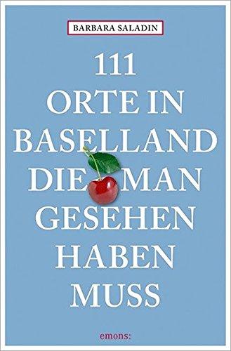 111 Orte in Baselland, die man gesehen: Barbara Saladin