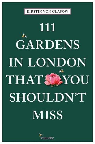 111 Gardens in London That You Shouldn't: Kirstin von Glasow