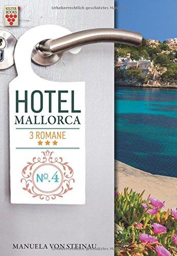 Hotel Mallorca Nr. 4: Hunger nach Liebe: Manuela von Steinau