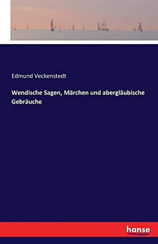 9783741106286: Wendische Sagen, Märchen und abergläubische Gebräuche