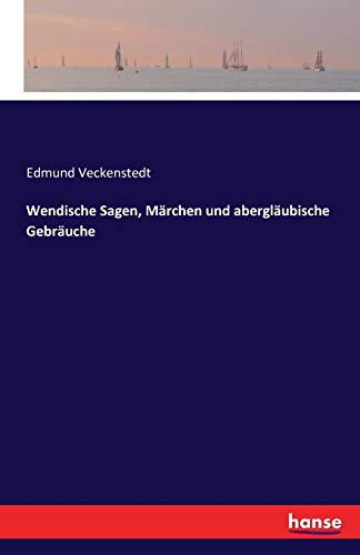 9783741107641: Wendische Sagen, Märchen und abergläubische Gebräuche