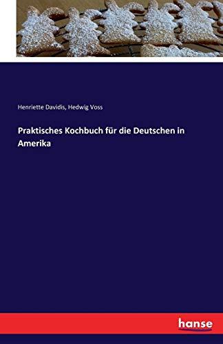 9783741116681: Praktisches Kochbuch für die Deutschen in Amerika