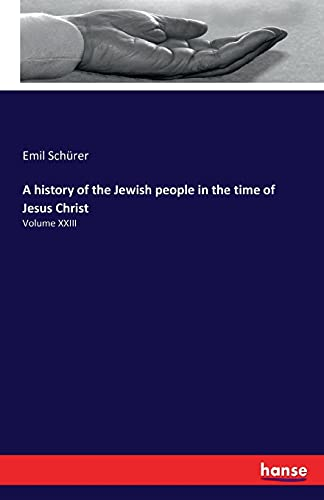 9783741117749: A History of the Jewish People in the Time of Jesus Christ