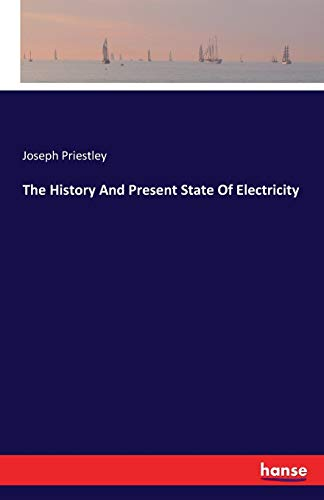 9783741119798: The History And Present State Of Electricity