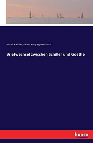 9783741124617: Briefwechsel zwischen Schiller und Goethe (German Edition)