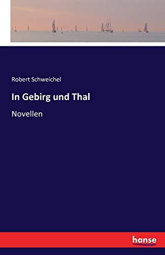 In Gebirg Und Thal: Robert Schweichel