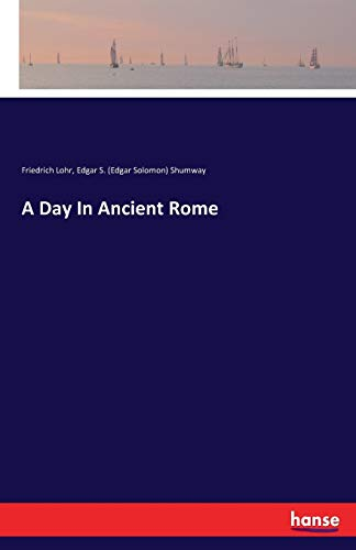 9783741134197: A Day in Ancient Rome