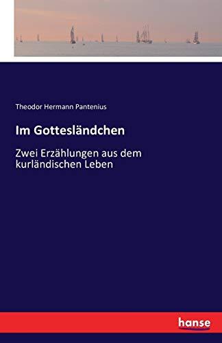 9783741144738: Im Gottesländchen: Zwei Erzählungen aus dem kurländischen Leben (German Edition)