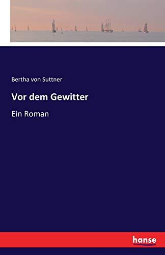 Vor dem Gewitter: Ein Roman - Bertha von Suttner Suttner