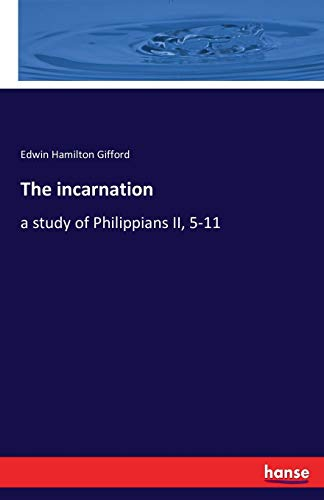 9783741157905: The incarnation: a study of Philippians II, 5-11
