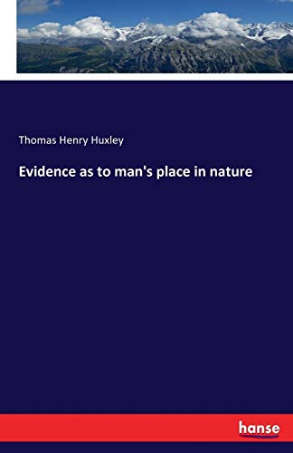 9783741158285: Evidence as to Man's Place in Nature