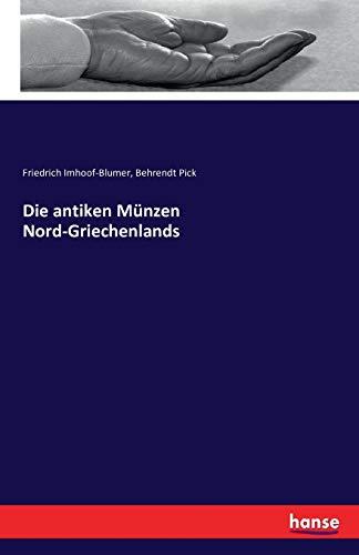 9783741166891: Die Antiken Munzen Nord-Griechenlands (German Edition)