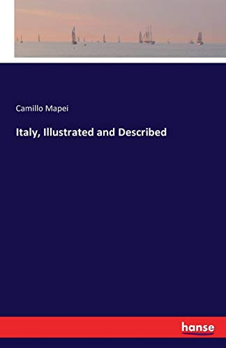 Italy, Illustrated and Described (Paperback): Camillo Mapei
