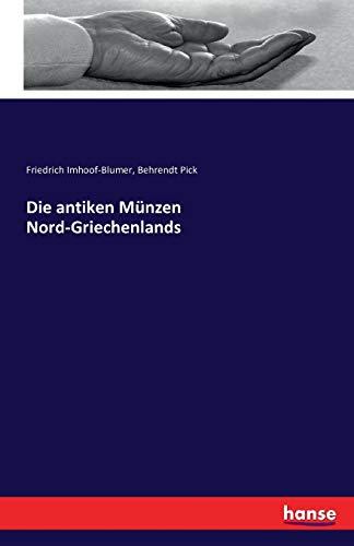 9783741167959: Die Antiken Munzen Nord-Griechenlands (German Edition)