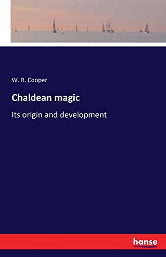9783741169250: Chaldean magic: Its origin and development