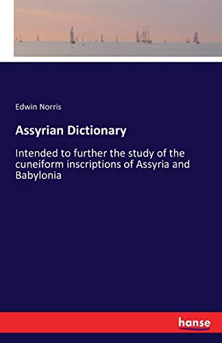 9783741174902: Assyrian Dictionary: Intended to further the study of the cuneiform inscriptions of Assyria and Babylonia