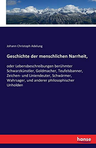 9783741175640: Geschichte Der Menschlichen Narrheit, (German Edition)