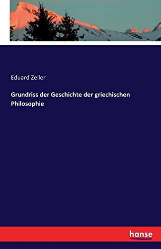 Grundriss der Geschichte der griechischen Philosophie: Eduard Zeller