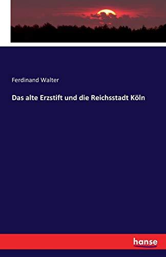 9783741183331: Das alte Erzstift und die Reichsstadt Köln