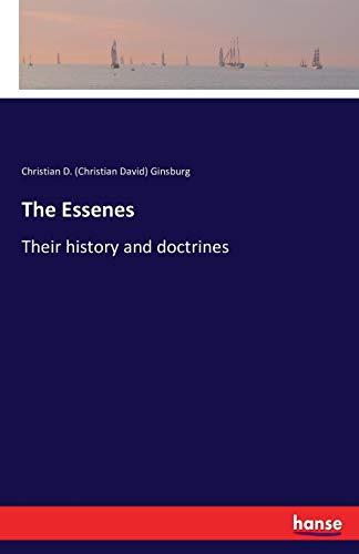 The Essenes: Ginsburg, Christian D.