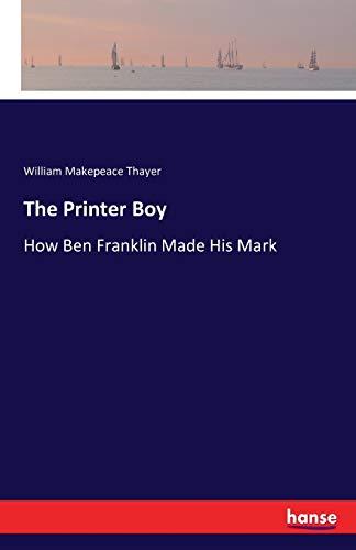 The Printer Boy: William Makepeace Thayer