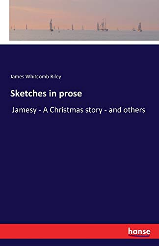 Sketches in Prose: James Whitcomb Riley