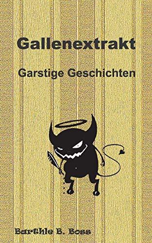9783741225406: Gallenextrakt (German Edition)