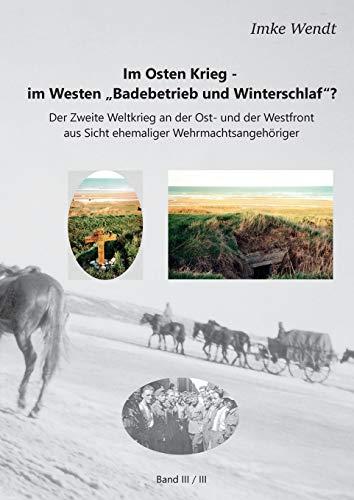 9783741227967: Im Osten Krieg - im Westen Badebetrieb und Winterschlaf? Band 3/3