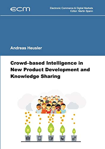 9783741228667: Crowd-Based Intelligence in New Product Development and Knowledge Sharing