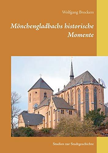 9783741238277: Mönchengladbachs historische Momente