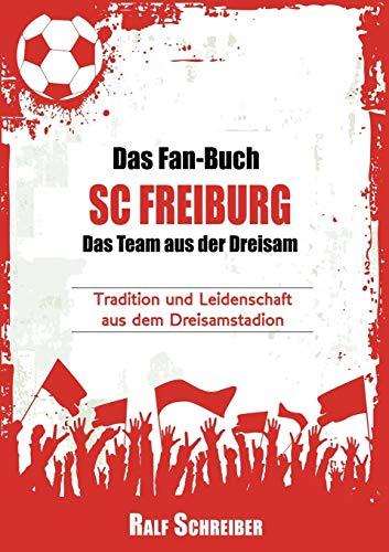 Das Fan-Buch SC Freiburg - Das Team: Ralf Schreiber